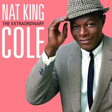 Nat King Cole: Extraordinary & Unissued (Deluxe Edition)
