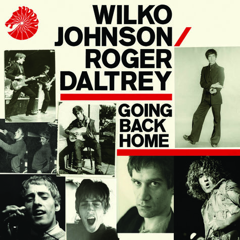 Wilko Johnson & Roger Daltrey: Going Back Home