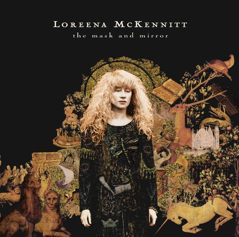 Loreena McKennitt: The Mask And Mirror