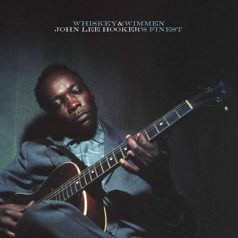 John Lee Hooker: Whiskey & Wimmen: John Lee Hooker's Finest