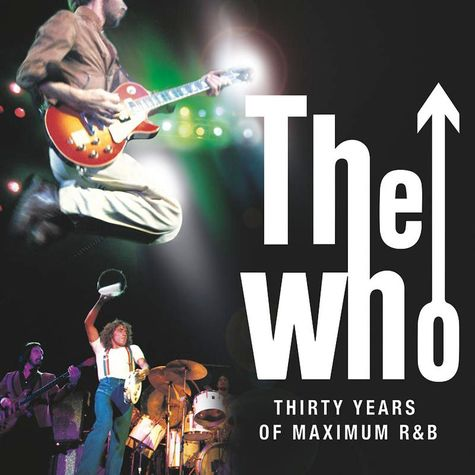 The Who: 30 Years of Maximum R&B