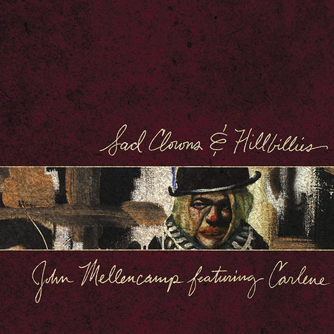 John Mellencamp: Sad Clowns & Hillbillies
