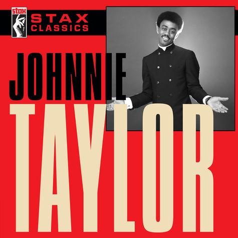 Johnnie Taylor: Stax Classics
