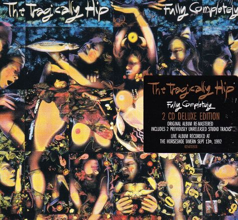 The Tragically Hip: Fully Completely (Deluxe Edition)