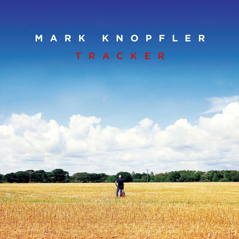 Mark Knopfler: Tracker (Deluxe)