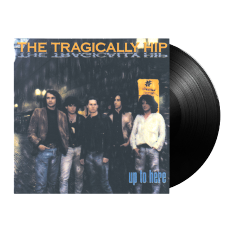 The Tragically Hip: Up To Here (LP)