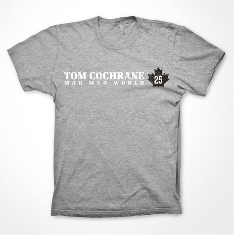 Tom Cochrane: Mad Mad World 25 Tee