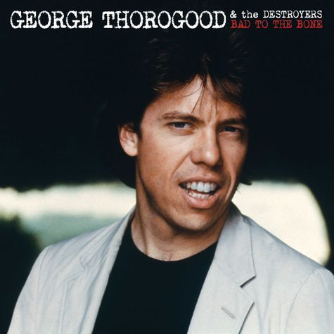 George Thorogood: Bad To The Bone: 25th Anniversary (CD)