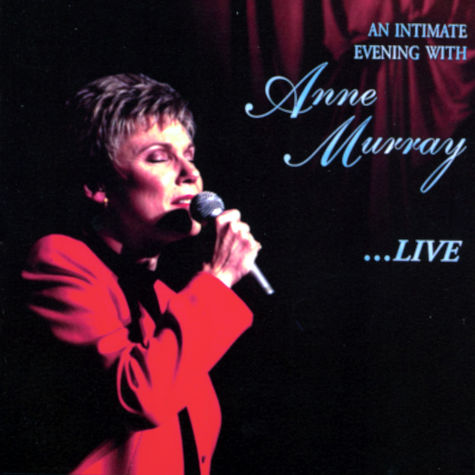 Anne Murray: An Intimate Evening With Anne Murray
