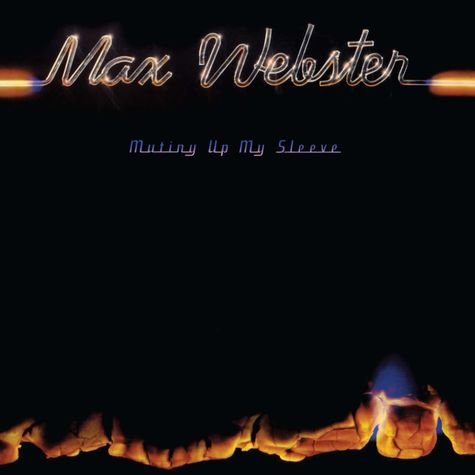 Max Webster: Mutiny Up My Sleeve-Deluxe (CD)