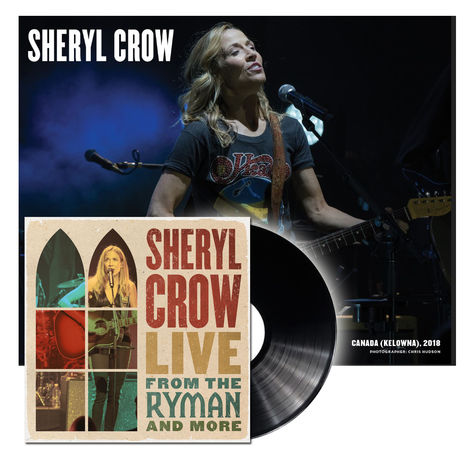 Sheryl Crow: Live From The Ryman & More (Exclusive 4LP with signed litho!)