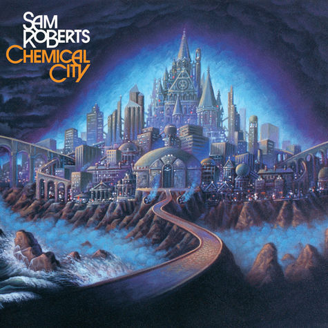 Sam Roberts: Chemical City