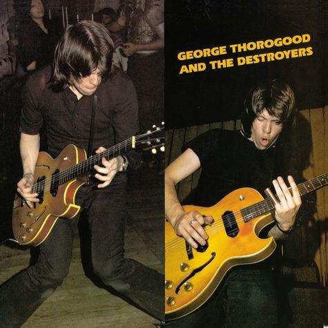 George Thorogood: George Thorogood And The Destroyers (CD)