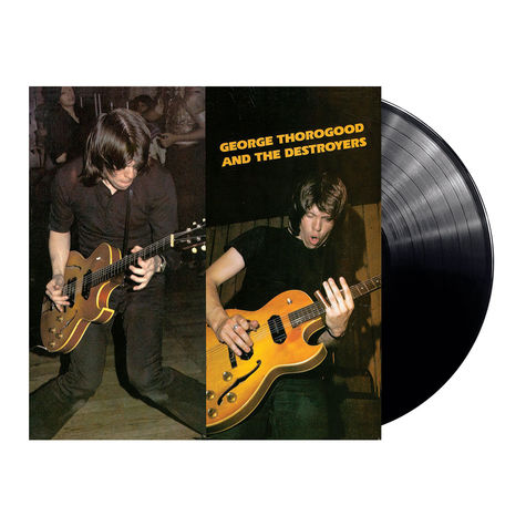 George Thorogood: George Thorogood & The Destroyers
