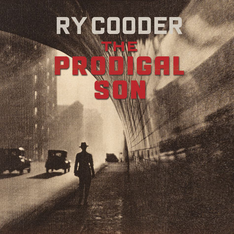 Ry Cooder: The Prodigal Son
