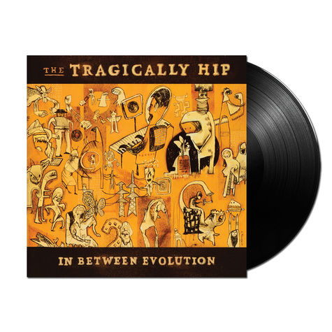 The Tragically Hip: In Between Evolution
