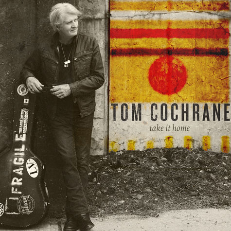 Tom Cochrane: Take It Home