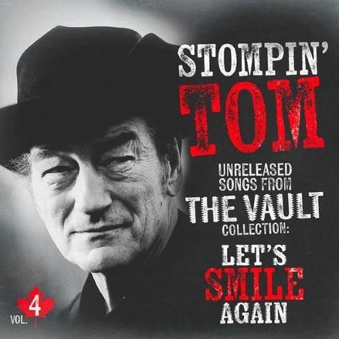 Stompin' Tom Connors: Unreleased Songs From The Vault Collection Vol. 4: Let's Smile Again