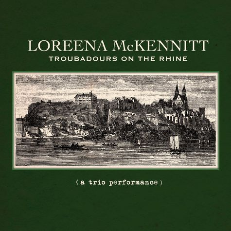 Loreena McKennitt: Troubadours On The Rhine