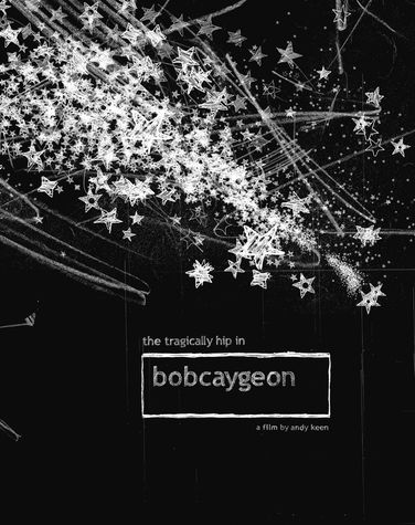 The Tragically Hip: Bobcaygeon (Blu-Ray + DVD)