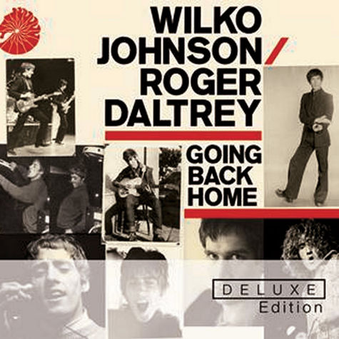 Wilko Johnson & Roger Daltrey: Going Back Home (2CD Deluxe)