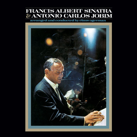 Frank Sinatra: Francis Albert Sinatra & Antoino Carlos Jobim (50th Anniversary Edition)