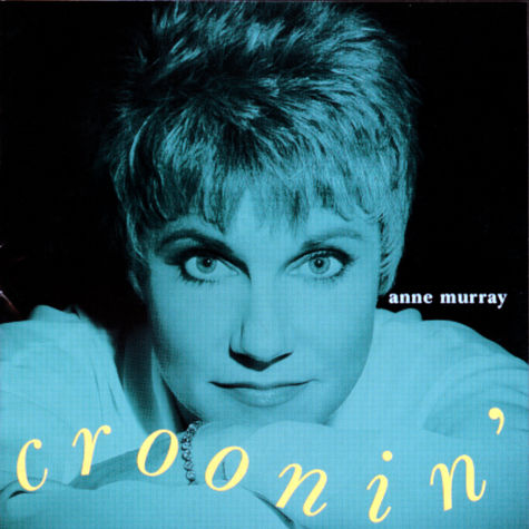 Anne Murray: Croonin'