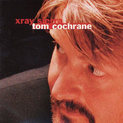 Tom Cochrane: Xray Sierra