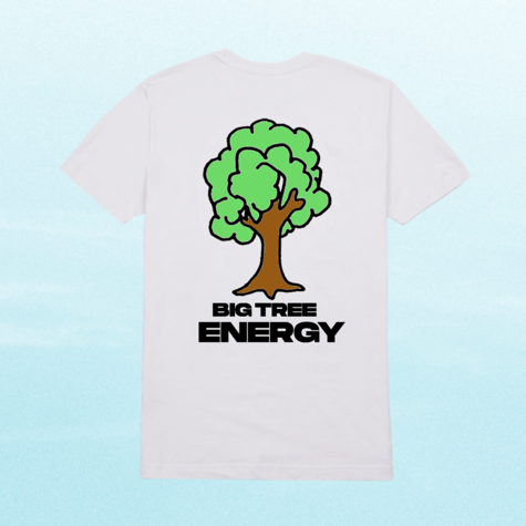 Disclosure: Big Tree Energy Tee: White