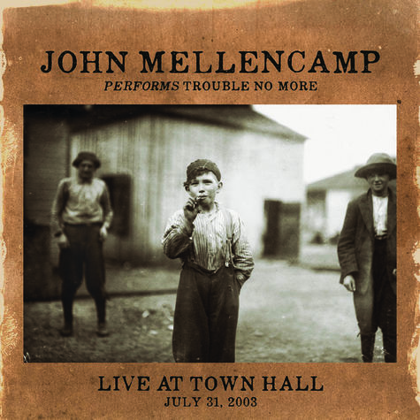 John Mellencamp: Performs Trouble No More Live At Town Hall