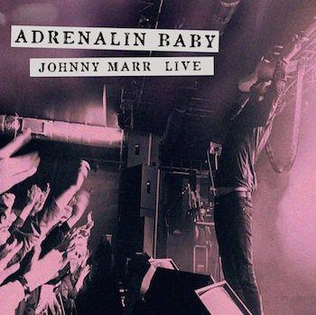 Johnny Marr: Adrenalin Baby - Johnny Marr Live