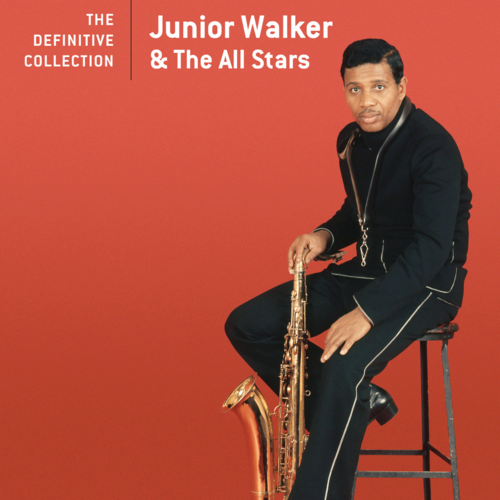 Jr. Walker & The All Stars: The Definitive Collection