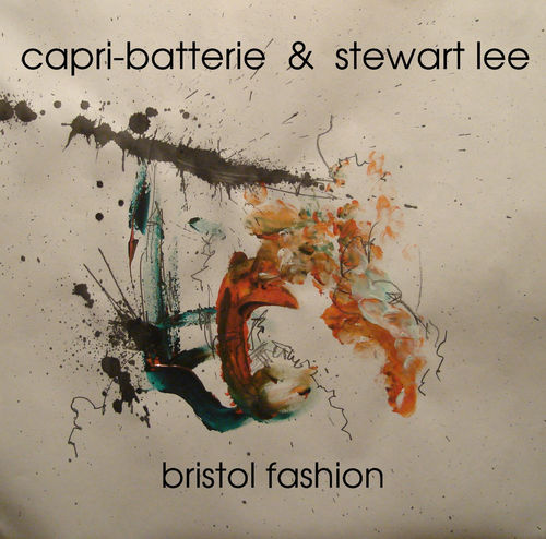 Capri-Batterie & Stewart Lee: Capri-Batterie & Stewart Lee: Bristol Fashion