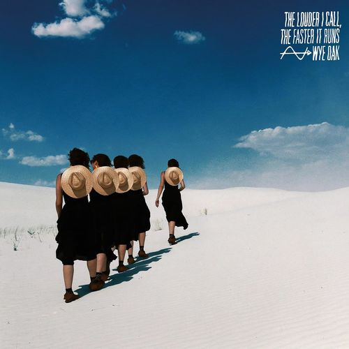 Wye Oak: The Louder I Call, The Faster It Runs