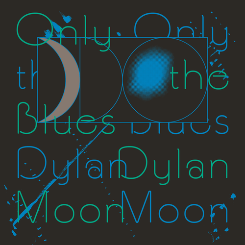 Dylan Moon: Only The Blues