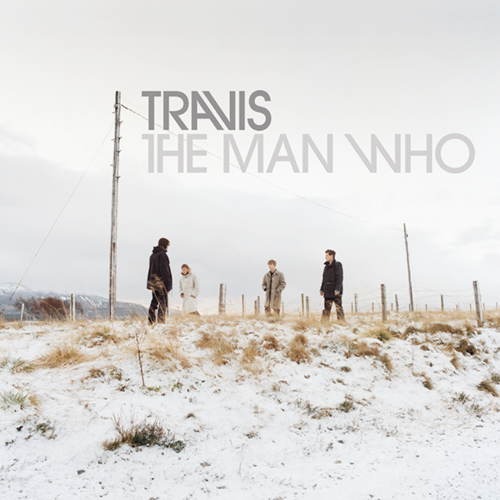 Travis: The Man Who (20th Anniversary Edition)