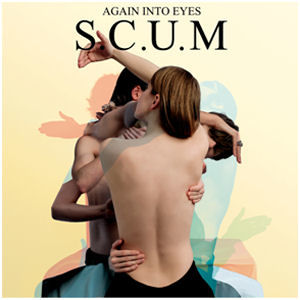 S.C.U.M: Again Into Eyes