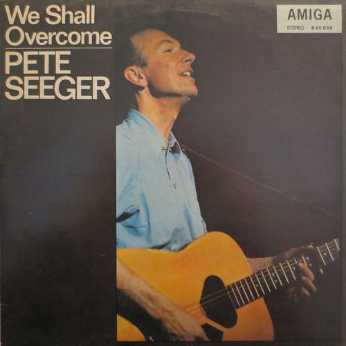 Pete Seeger: We Shall Overcome