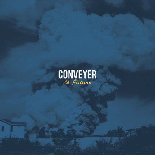 Conveyor: No Future