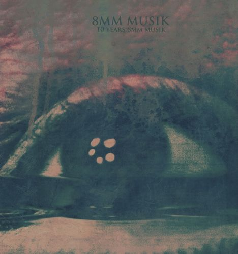 Various Artists: 8MM Musik – 10 Years 8MM Musik