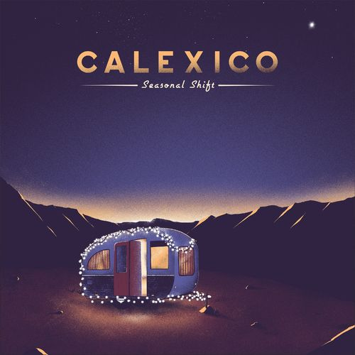 Calexico: Seasonal Shift