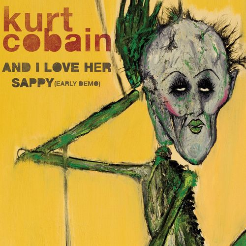 """Kurt Cobain: """"And I Love Her"""" and """"Sappy (Early Demo)""""."""