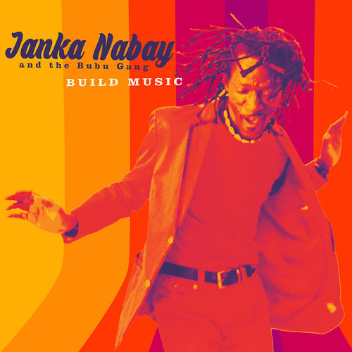 Janka Nabay: Build Music