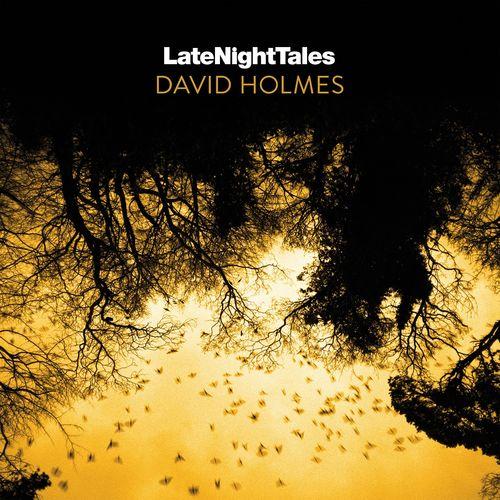 David Holmes: Late Night Tales: David Holmes