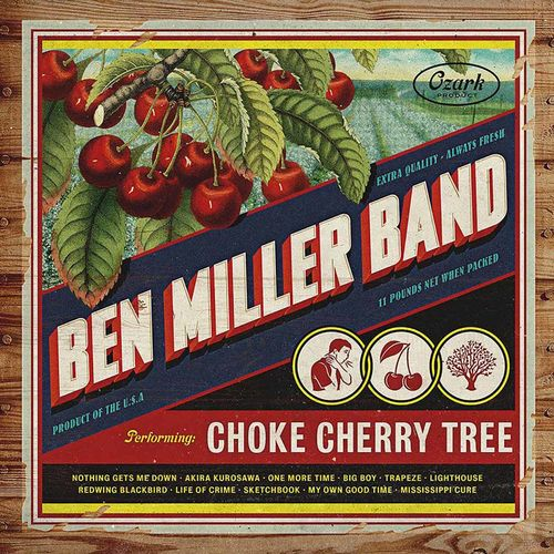 Ben Miller Band: Choke Cherry Tree