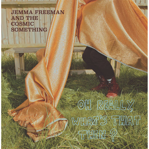 Jemma Freeman and The Cosmic Something: Oh Really, What's That Then? Exclusive Signed Black Vinyl LP