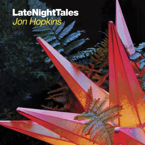Jon Hopkins: Late Night Tales: Jon Hopkins