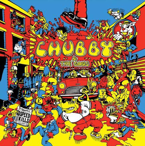 Chubby and the Gang: Speed Kills: Black Vinyl