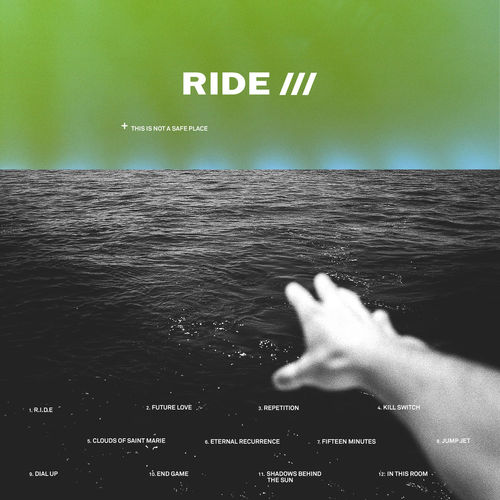 Ride: This Is Not A Safe Place