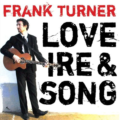 Frank Turner: Love, Ire & Song
